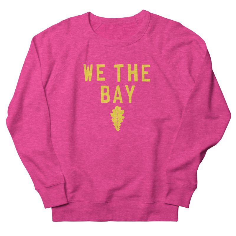 We The Bay Men's French Terry Sweatshirt by Mike Hampton's T-Shirt Shop