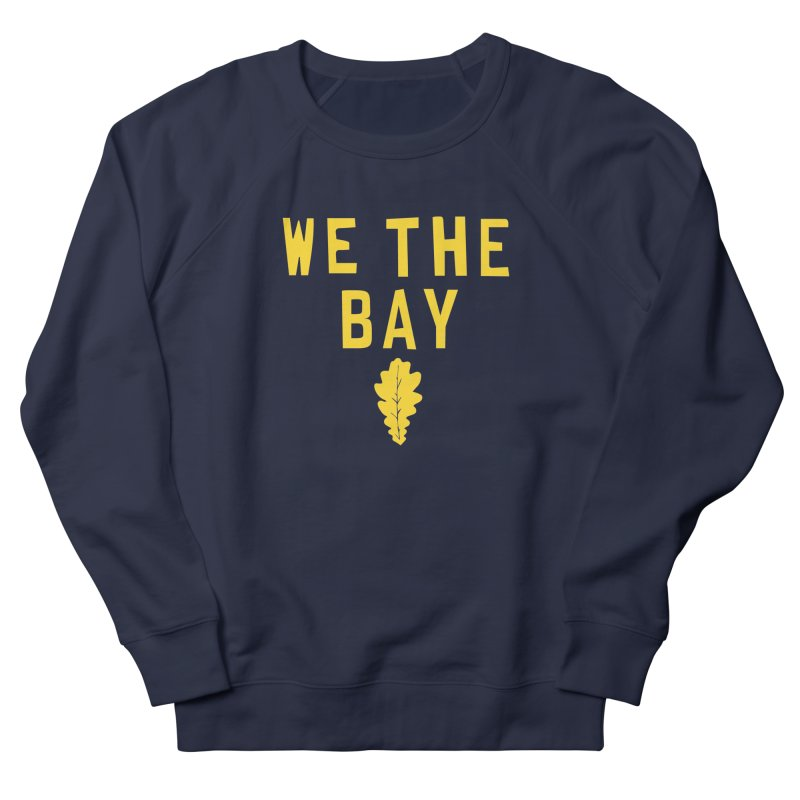 We The Bay Men's Sweatshirt by Mike Hampton's T-Shirt Shop