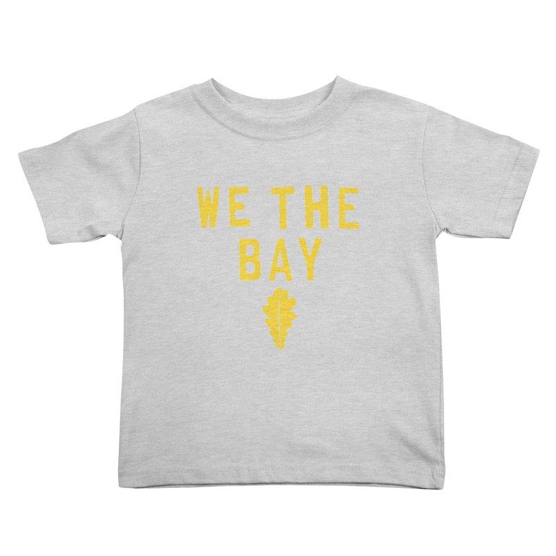 We The Bay Kids Toddler T-Shirt by Mike Hampton's T-Shirt Shop