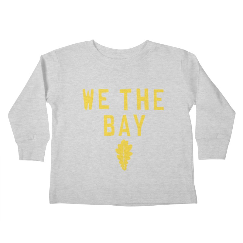 We The Bay Kids Toddler Longsleeve T-Shirt by Mike Hampton's T-Shirt Shop