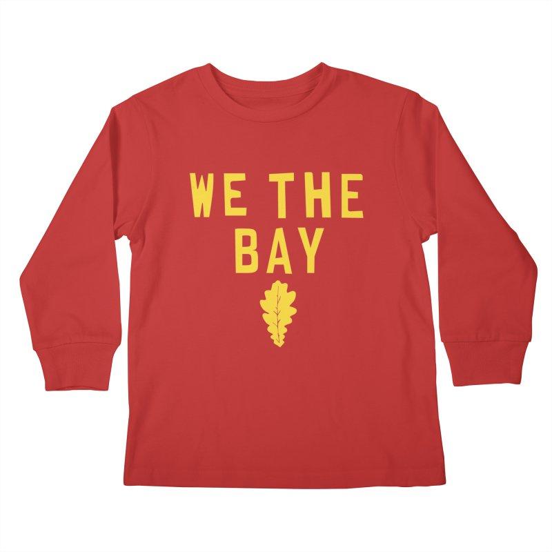 We The Bay Kids Longsleeve T-Shirt by Mike Hampton's T-Shirt Shop