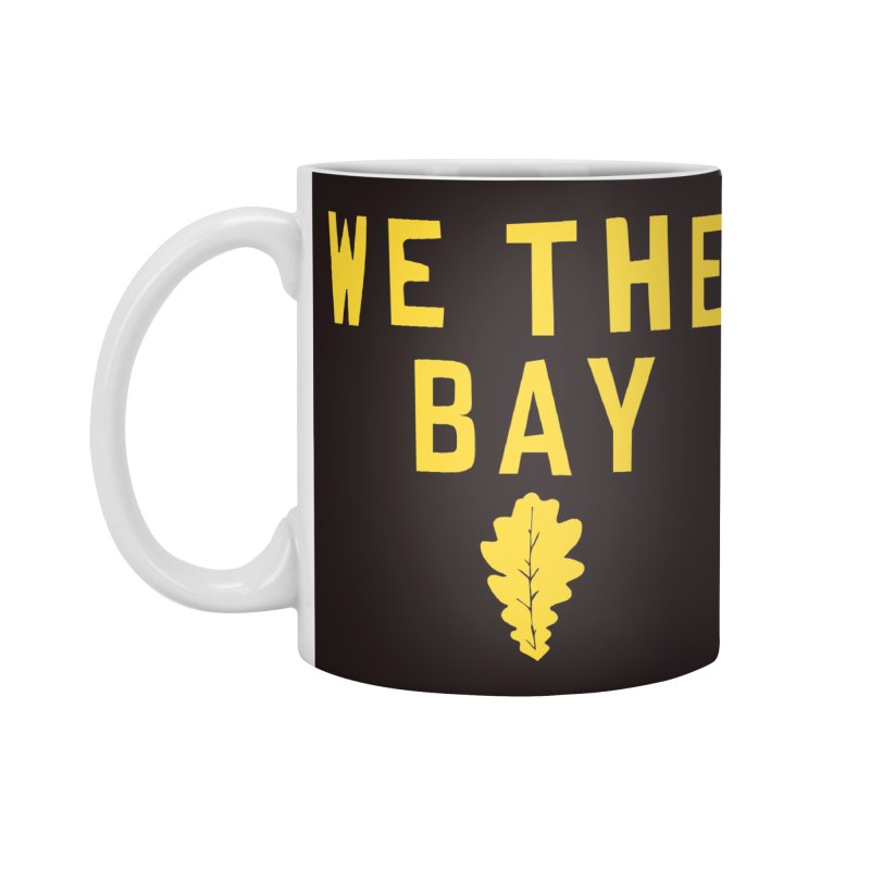 We The Bay Accessories Standard Mug by Mike Hampton's T-Shirt Shop