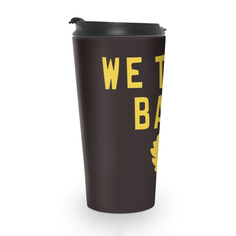 We The Bay Accessories Travel Mug by Mike Hampton's T-Shirt Shop