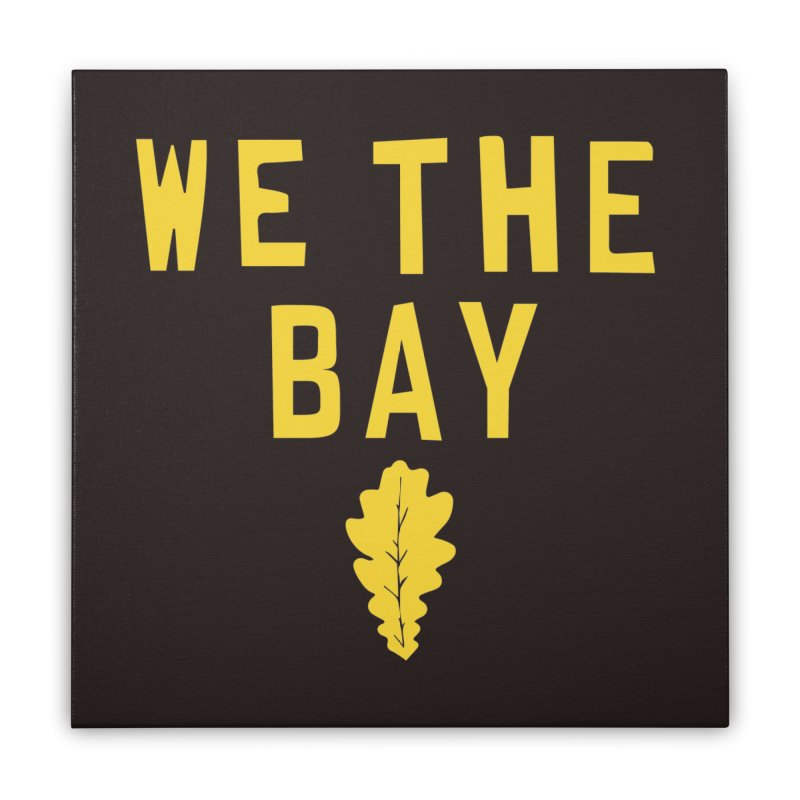 We The Bay Home Stretched Canvas by Mike Hampton's T-Shirt Shop