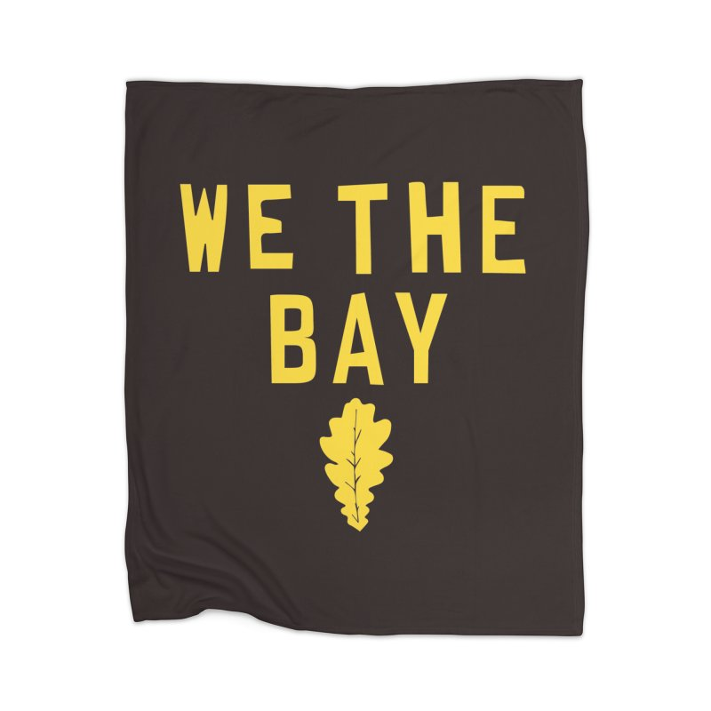 We The Bay Home Blanket by Mike Hampton's T-Shirt Shop