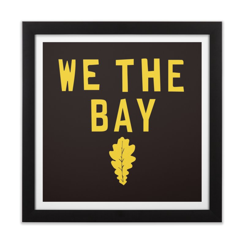 We The Bay Home Framed Fine Art Print by Mike Hampton's T-Shirt Shop