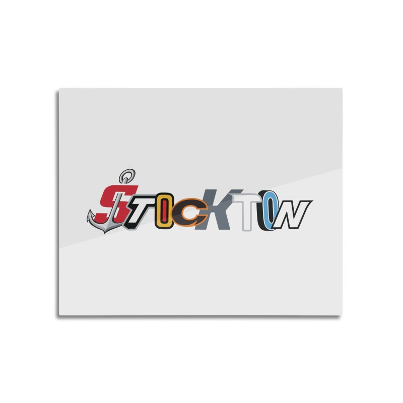 All Things Stockton Home Mounted Aluminum Print by Mike Hampton's T-Shirt Shop