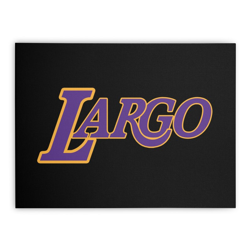 Laaaaargo Home Stretched Canvas by Mike Hampton's T-Shirt Shop