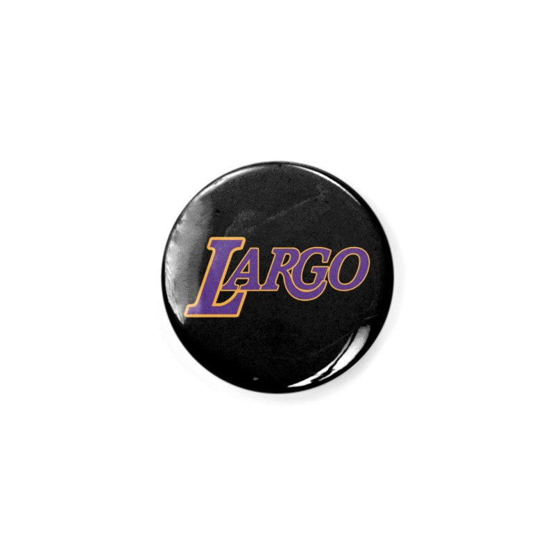 Laaaaargo Accessories Button by Mike Hampton's T-Shirt Shop