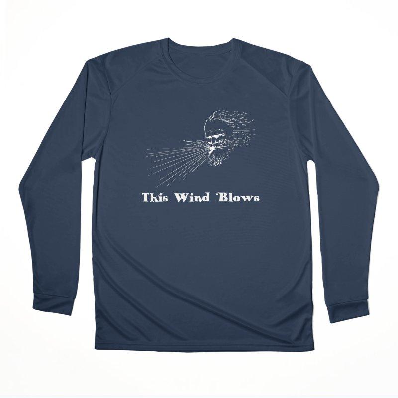 This Wind Blows Women's Performance Unisex Longsleeve T-Shirt by Mike Hampton's T-Shirt Shop
