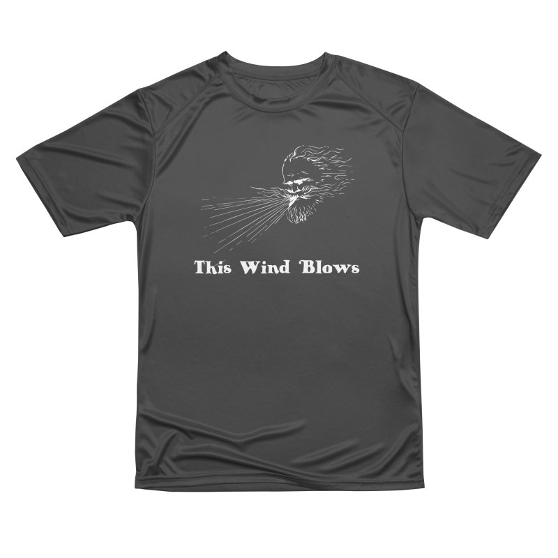 This Wind Blows Men's Performance T-Shirt by Mike Hampton's T-Shirt Shop