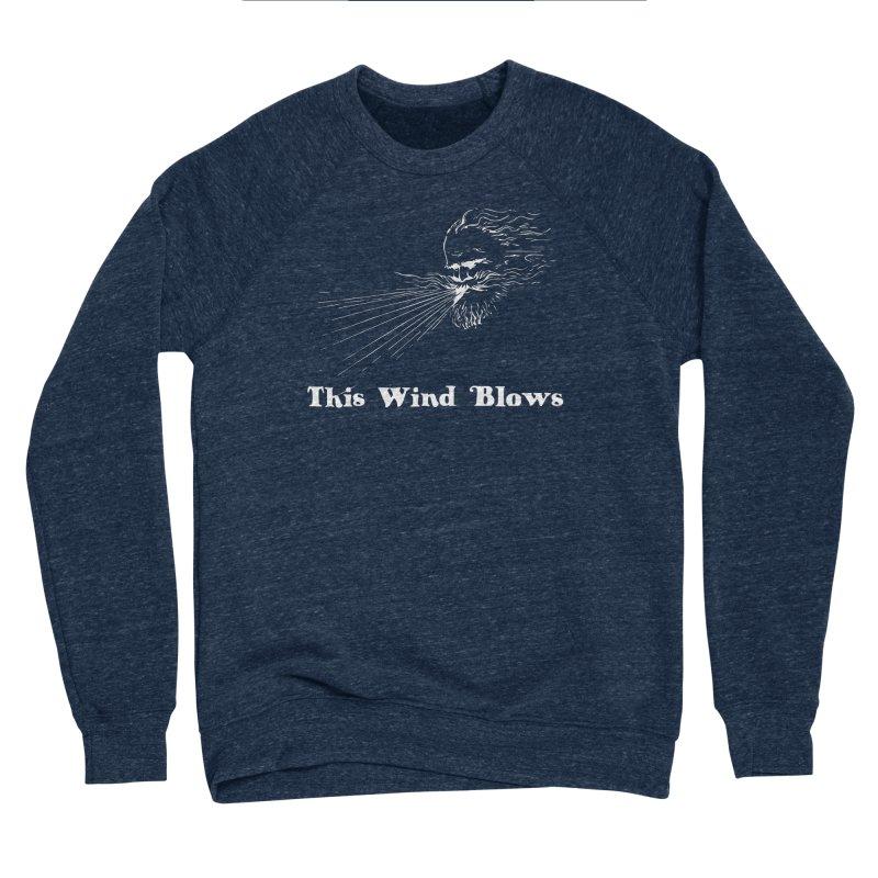 This Wind Blows Women's Sponge Fleece Sweatshirt by Mike Hampton's T-Shirt Shop