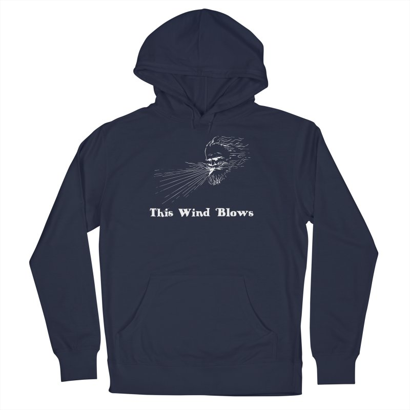 This Wind Blows Men's Pullover Hoody by Mike Hampton's T-Shirt Shop