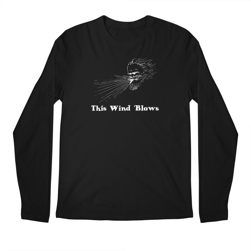 This Wind Blows Men's Longsleeve T-Shirt by Mike Hampton's T-Shirt Shop