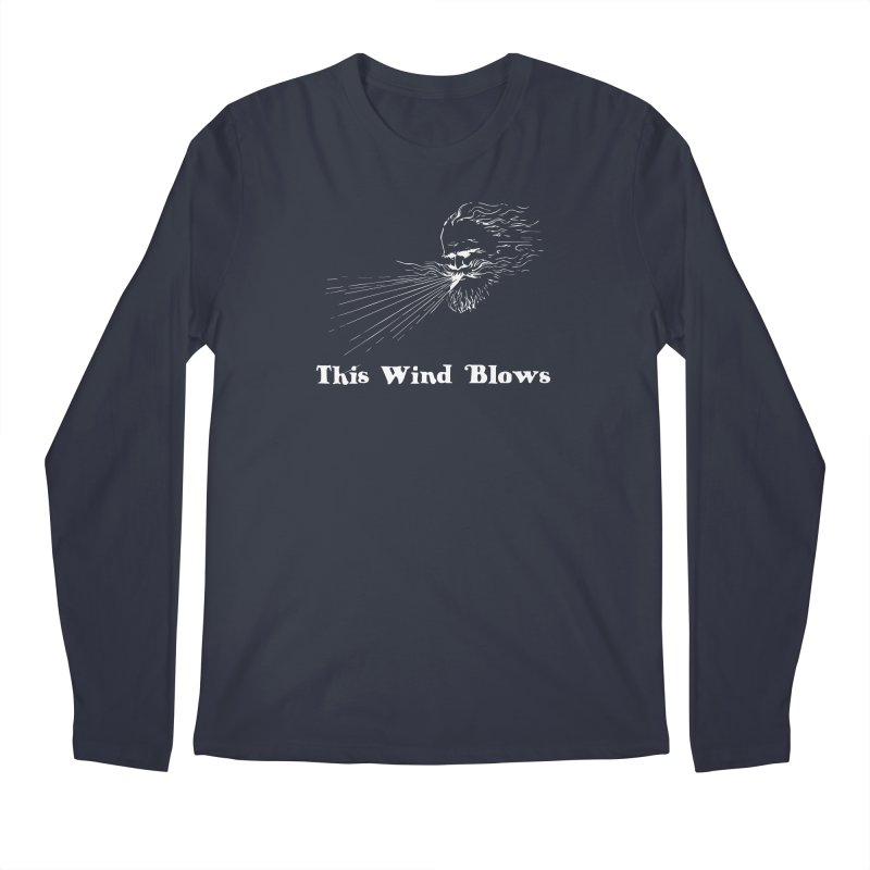 This Wind Blows Men's Regular Longsleeve T-Shirt by Mike Hampton's T-Shirt Shop