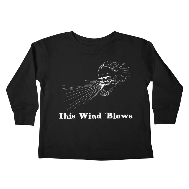 This Wind Blows Kids Toddler Longsleeve T-Shirt by Mike Hampton's T-Shirt Shop