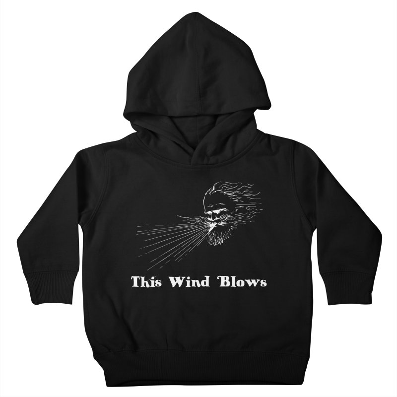 This Wind Blows Kids Toddler Pullover Hoody by Mike Hampton's T-Shirt Shop
