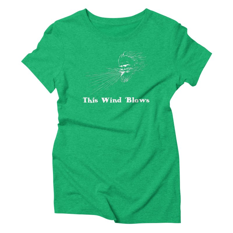This Wind Blows Women's Triblend T-Shirt by Mike Hampton's T-Shirt Shop