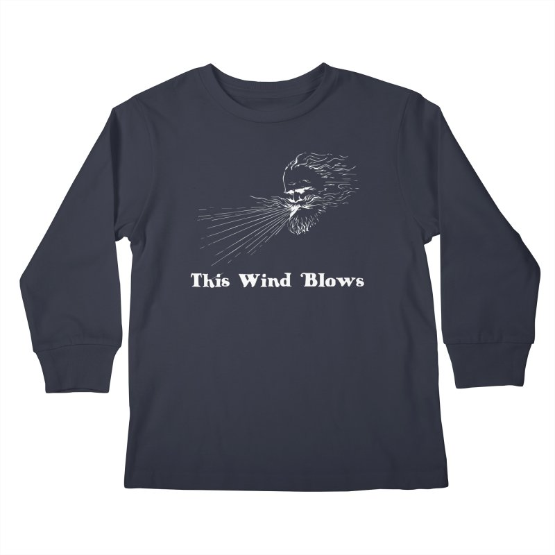 This Wind Blows Kids Longsleeve T-Shirt by Mike Hampton's T-Shirt Shop