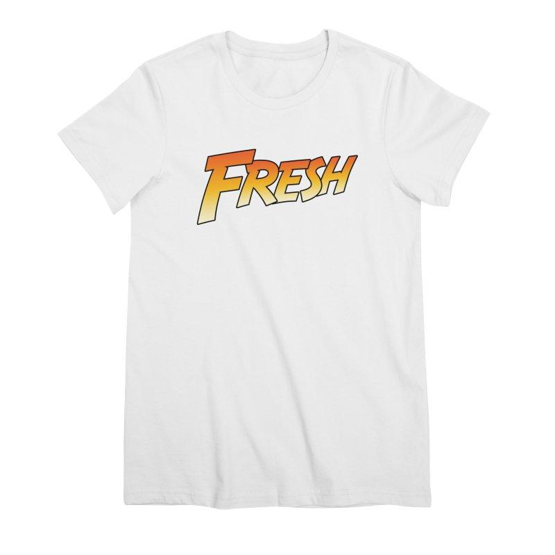 FRESH! Women's Premium T-Shirt by Mike Hampton's T-Shirt Shop
