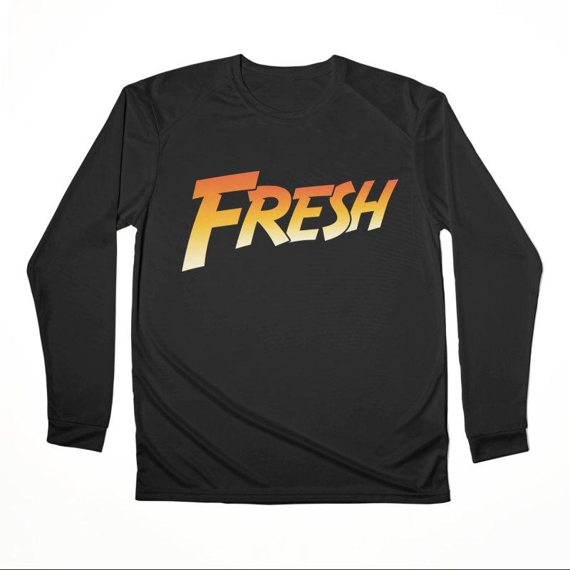 FRESH! Women's Performance Unisex Longsleeve T-Shirt by Mike Hampton's T-Shirt Shop