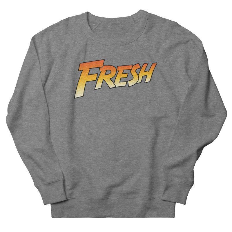 FRESH! Men's French Terry Sweatshirt by Mike Hampton's T-Shirt Shop