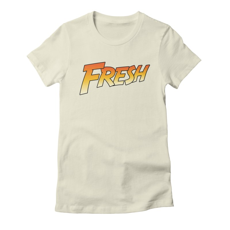 FRESH! Women's Fitted T-Shirt by Mike Hampton's T-Shirt Shop