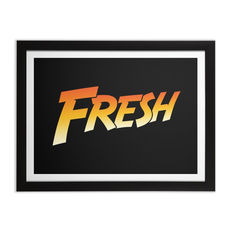 FRESH! Home Framed Fine Art Print by Mike Hampton's T-Shirt Shop