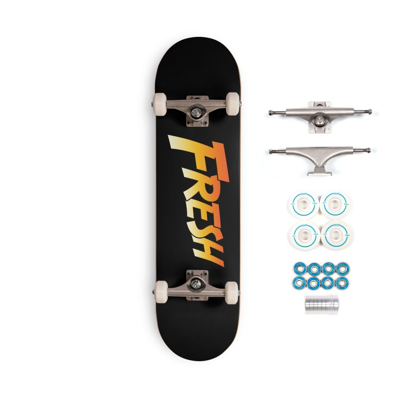 FRESH! Accessories Complete - Basic Skateboard by Mike Hampton's T-Shirt Shop