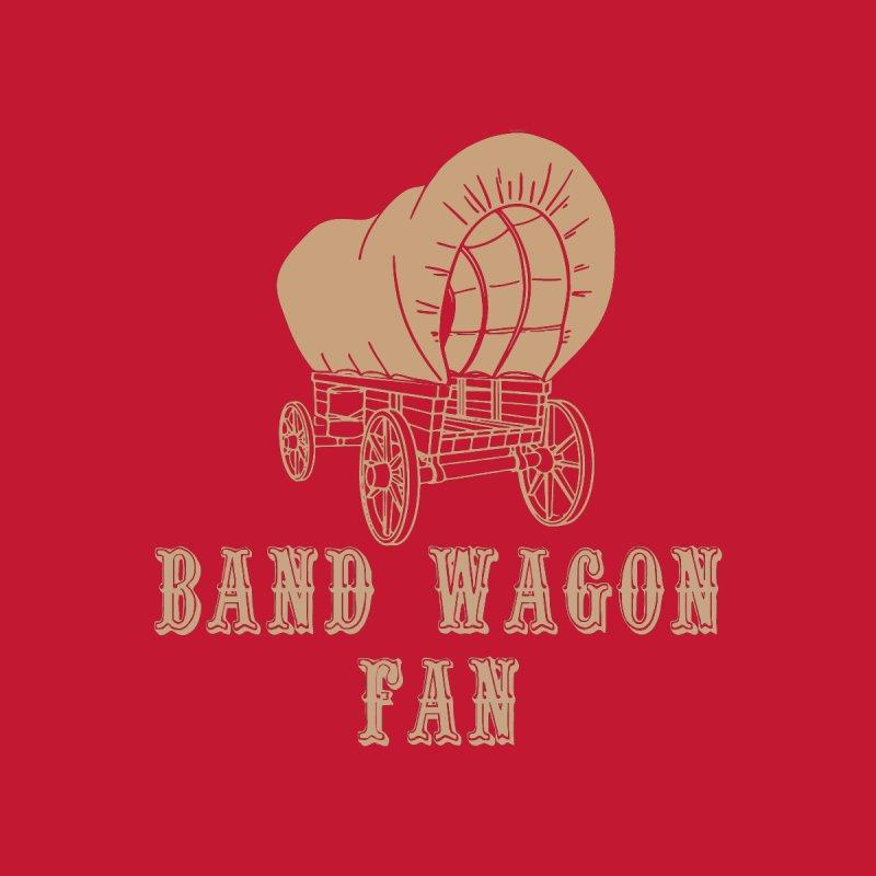 Band Wagon Fan by Mike Hampton's T-Shirt Shop