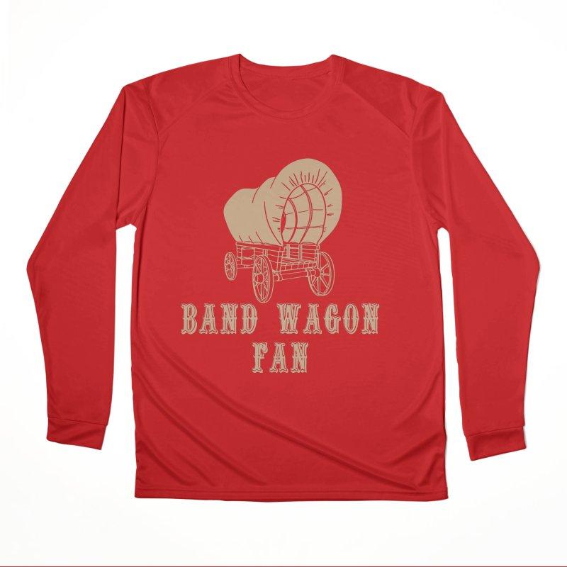 Band Wagon Fan Women's Performance Unisex Longsleeve T-Shirt by Mike Hampton's T-Shirt Shop