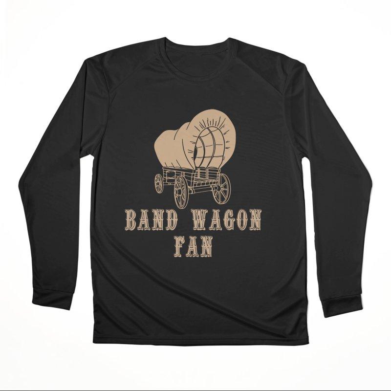Band Wagon Fan Men's Performance Longsleeve T-Shirt by Mike Hampton's T-Shirt Shop