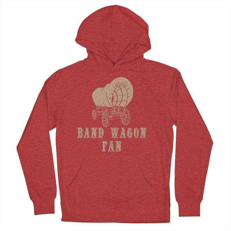 Band Wagon Fan Women's French Terry Pullover Hoody by Mike Hampton's T-Shirt Shop