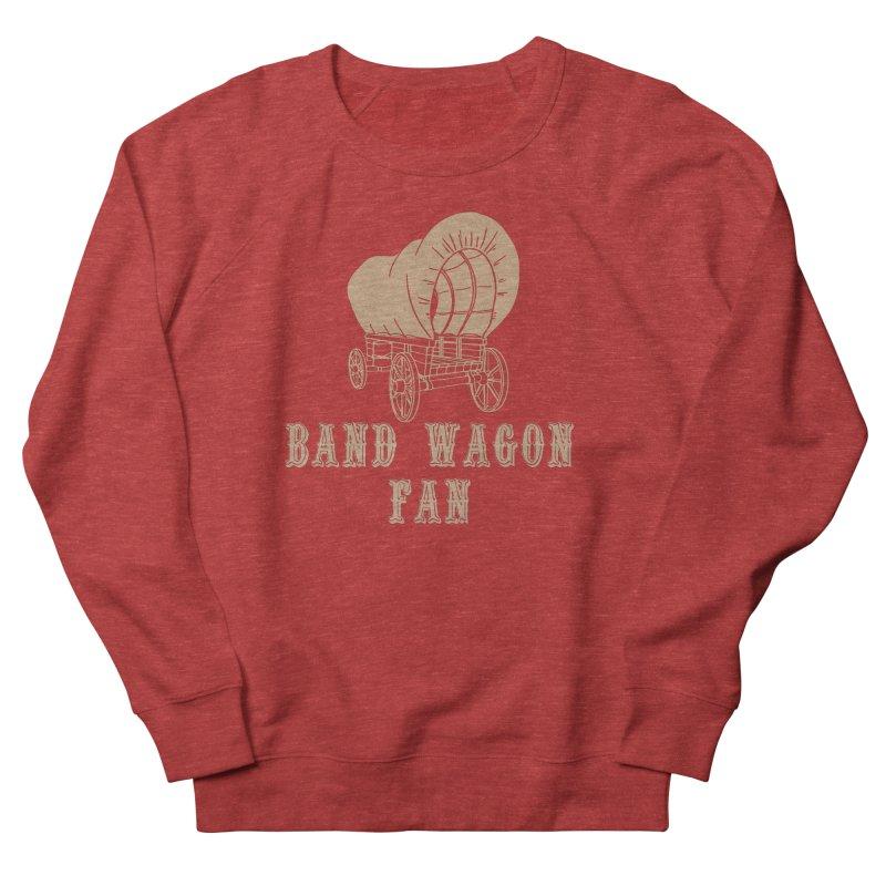 Band Wagon Fan Men's French Terry Sweatshirt by Mike Hampton's T-Shirt Shop