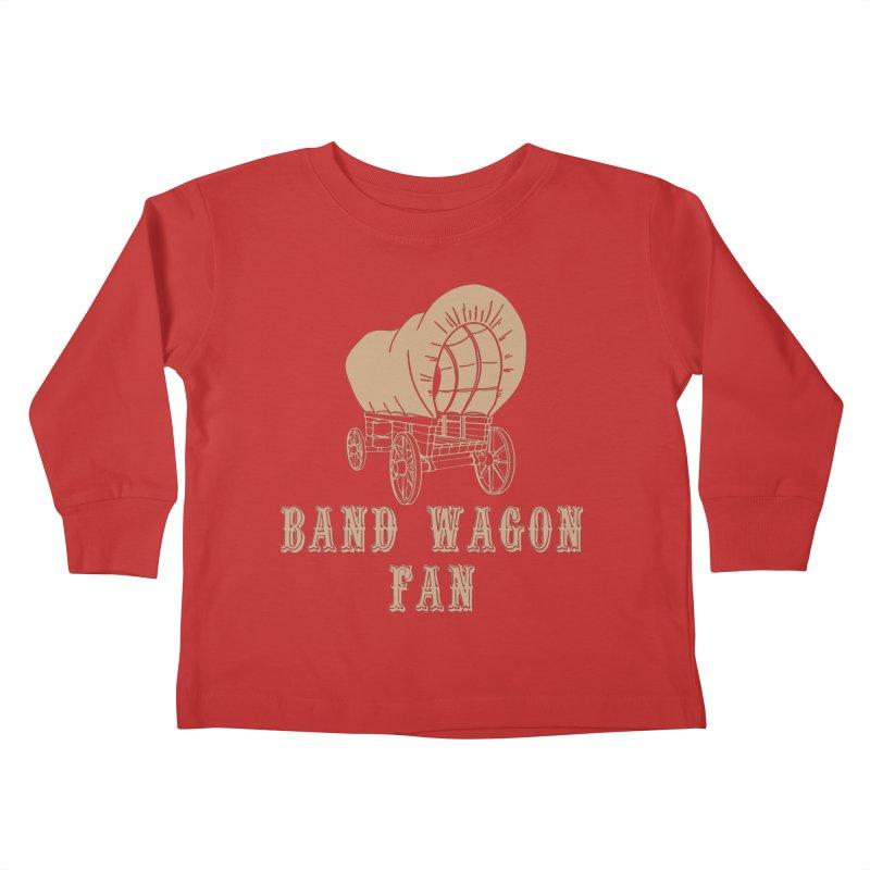 Band Wagon Fan Kids Toddler Longsleeve T-Shirt by Mike Hampton's T-Shirt Shop