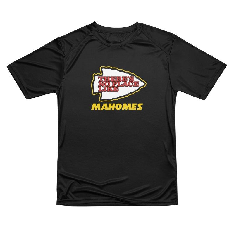 No Place Like Mahomes Women's Performance Unisex T-Shirt by Mike Hampton's T-Shirt Shop