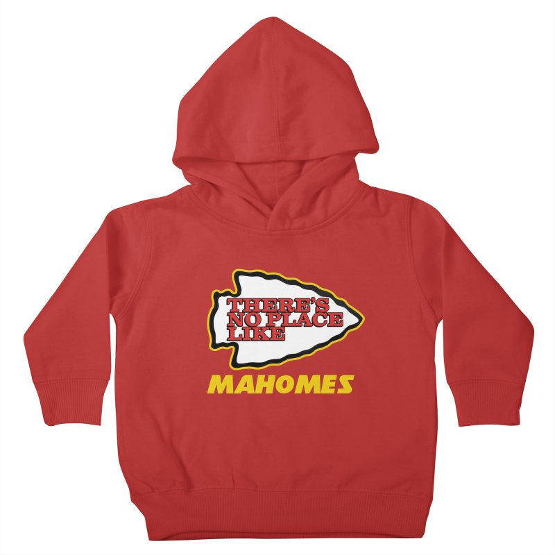 No Place Like Mahomes Kids Toddler Pullover Hoody by Mike Hampton's T-Shirt Shop