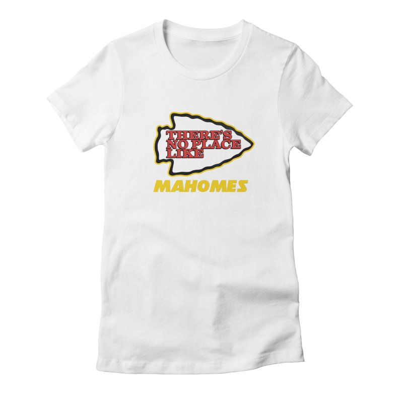 No Place Like Mahomes Women's Fitted T-Shirt by Mike Hampton's T-Shirt Shop