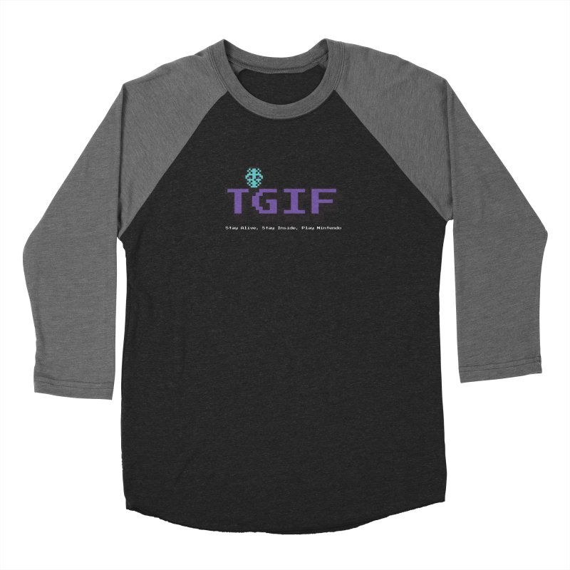 TGIF-Stay Inside, Stay Alive Women's Baseball Triblend Longsleeve T-Shirt by Mike Hampton's T-Shirt Shop