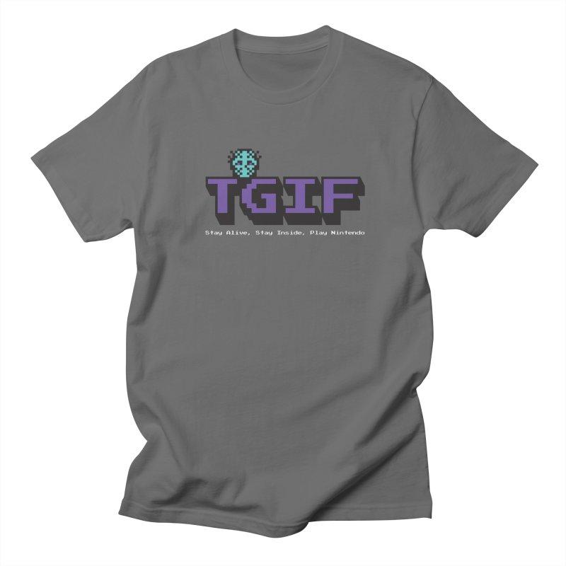 TGIF-Stay Inside, Stay Alive Men's T-Shirt by Mike Hampton's T-Shirt Shop