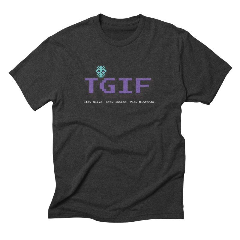 TGIF-Stay Inside, Stay Alive Men's Triblend T-Shirt by Mike Hampton's T-Shirt Shop