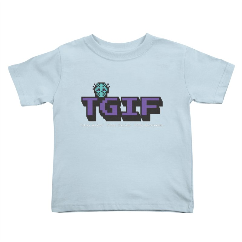 TGIF-Stay Inside, Stay Alive Kids Toddler T-Shirt by Mike Hampton's T-Shirt Shop