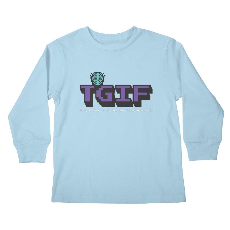 TGIF-Stay Inside, Stay Alive Kids Longsleeve T-Shirt by Mike Hampton's T-Shirt Shop