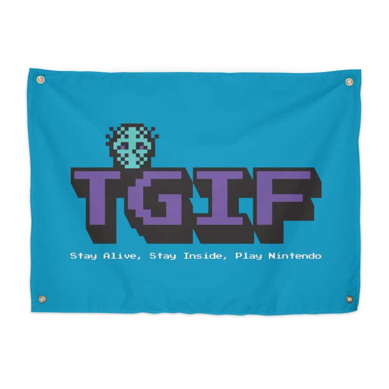 TGIF-Stay Inside, Stay Alive Home Tapestry by Mike Hampton's T-Shirt Shop