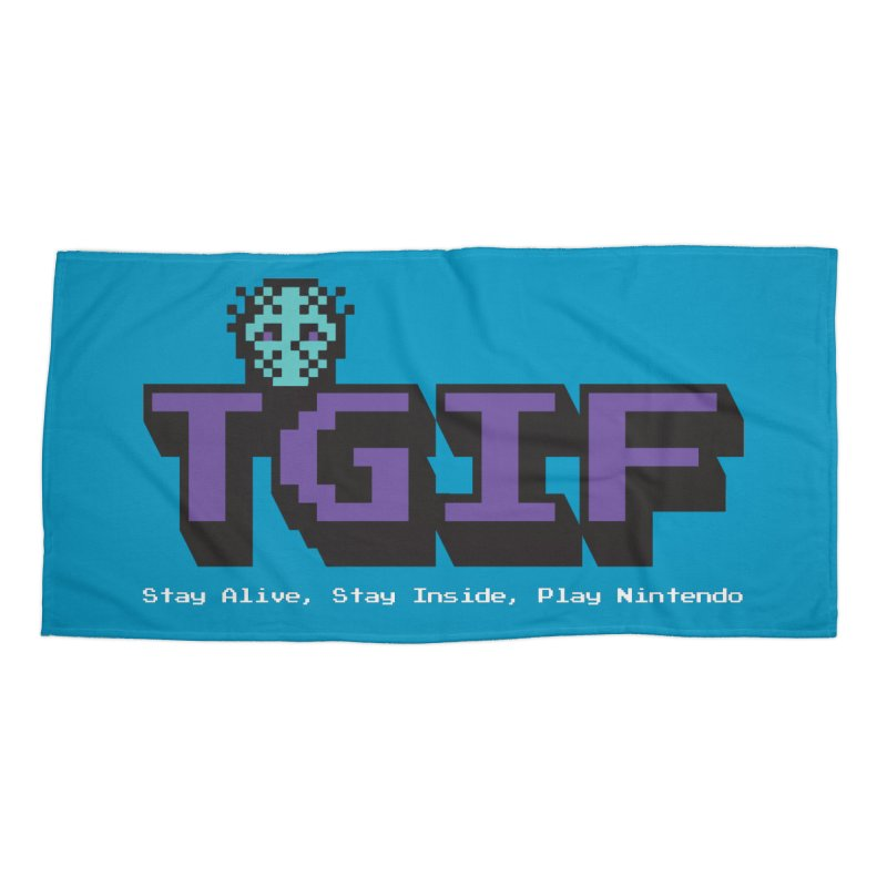 TGIF-Stay Inside, Stay Alive Accessories Beach Towel by Mike Hampton's T-Shirt Shop