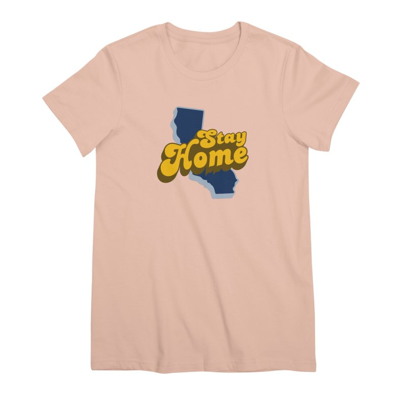Stay Home, California Women's Premium T-Shirt by Mike Hampton's T-Shirt Shop