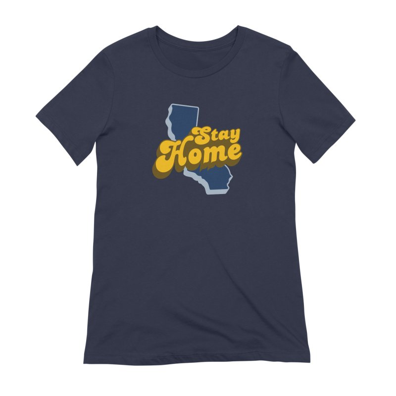Stay Home, California Women's Extra Soft T-Shirt by Mike Hampton's T-Shirt Shop