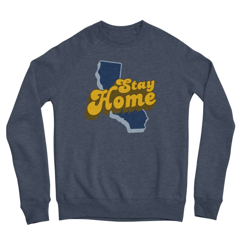 Stay Home, California Men's Sponge Fleece Sweatshirt by Mike Hampton's T-Shirt Shop