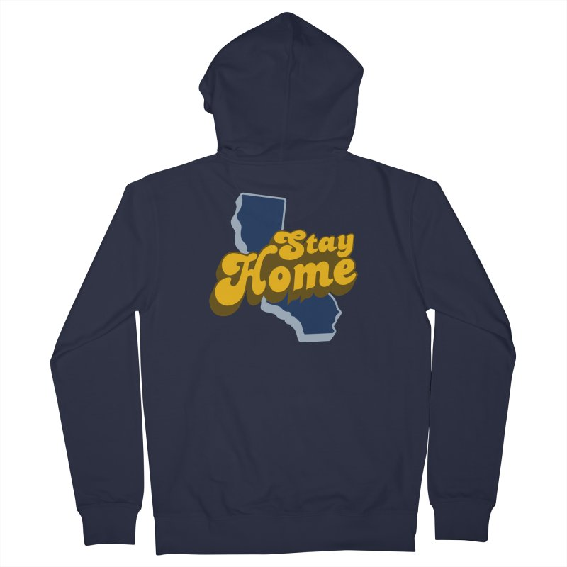 Stay Home, California Men's French Terry Zip-Up Hoody by Mike Hampton's T-Shirt Shop