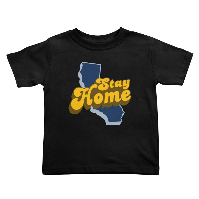 Stay Home, California Kids Toddler T-Shirt by Mike Hampton's T-Shirt Shop